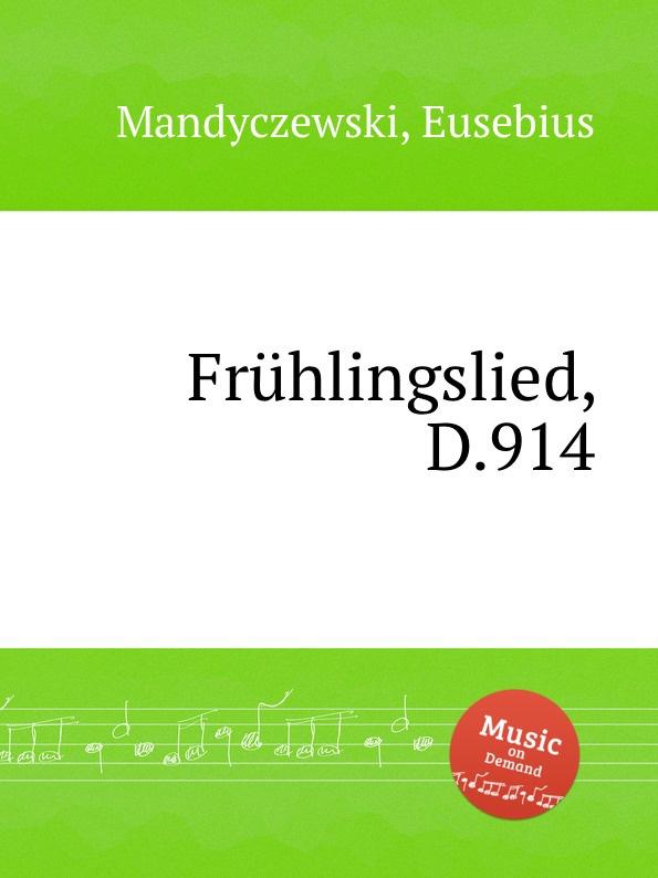E. Mandyczewski Fruhlingslied, D.914