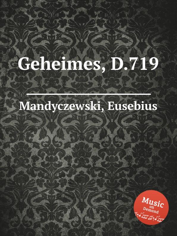 E. Mandyczewski Geheimes, D.719