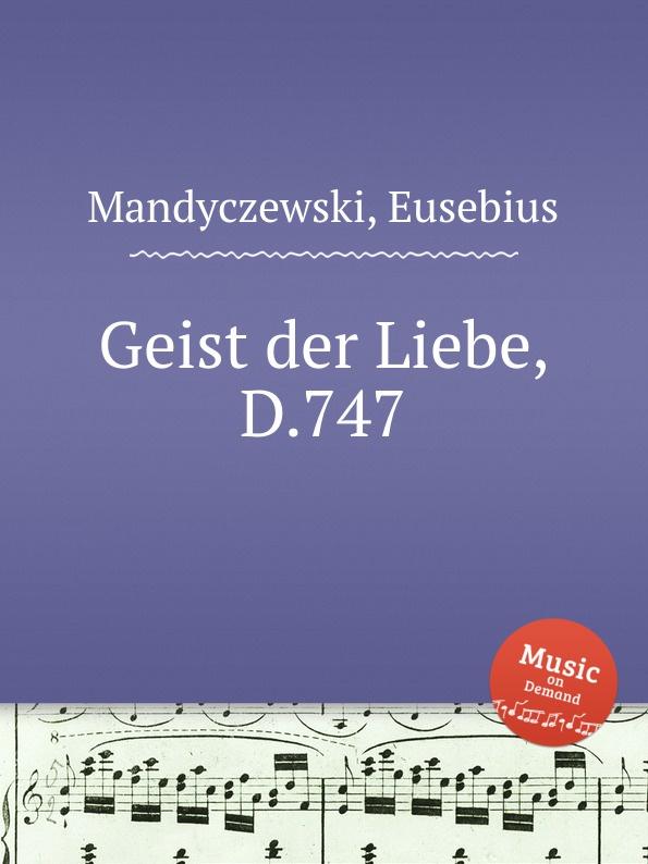E. Mandyczewski Geist der Liebe, D.747