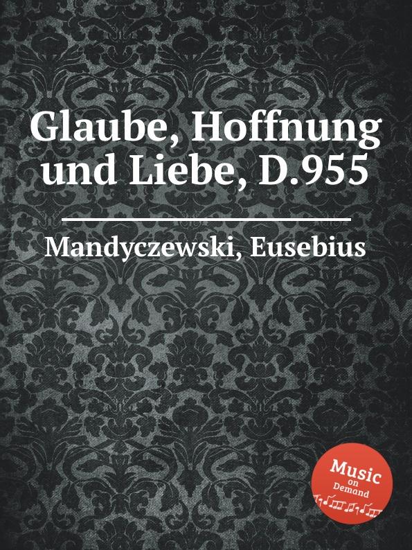 E. Mandyczewski Glaube, Hoffnung und Liebe, D.955