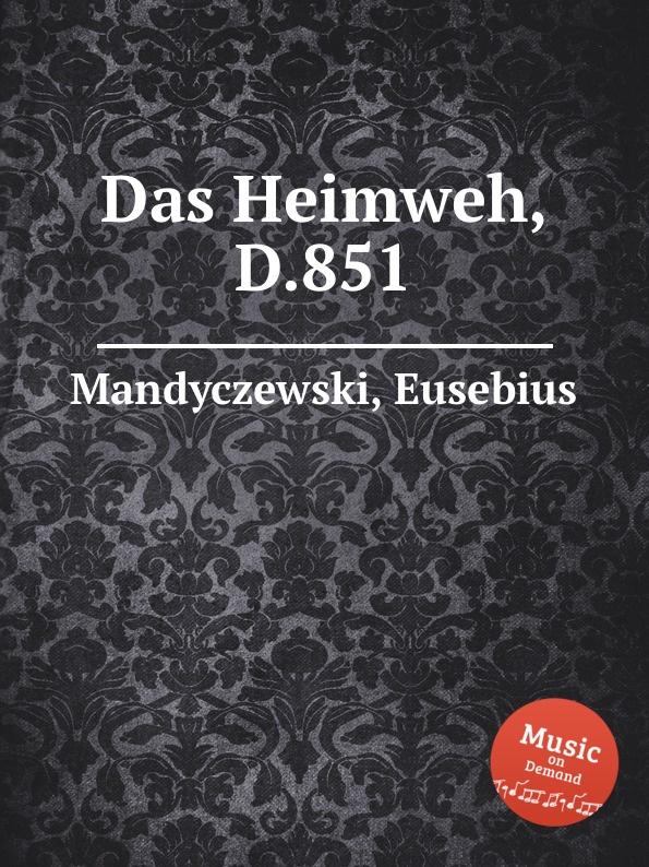 E. Mandyczewski Das Heimweh, D.851