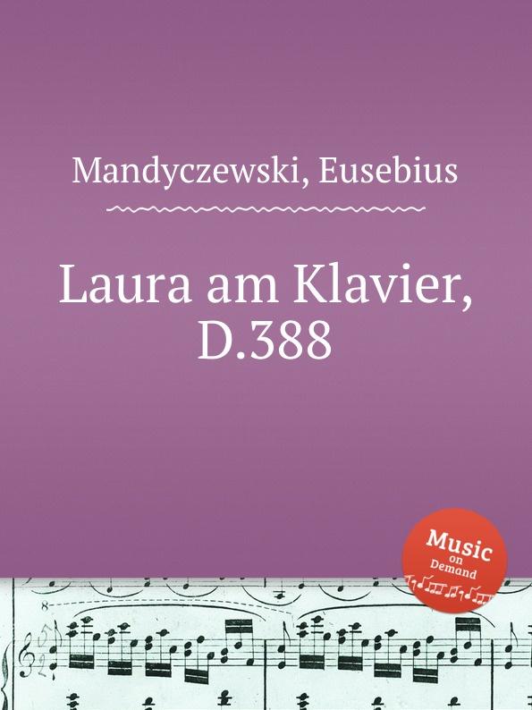 E. Mandyczewski Laura am Klavier, D.388