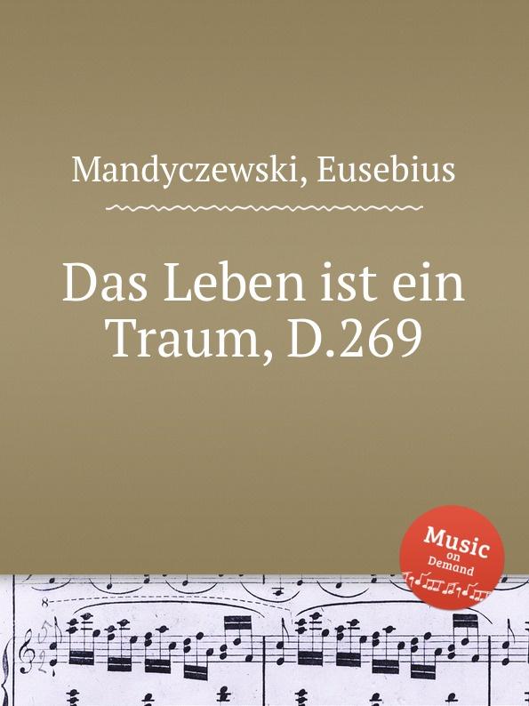 E. Mandyczewski Das Leben ist ein Traum, D.269 цены