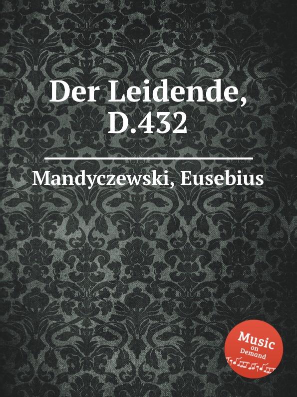 E. Mandyczewski Der Leidende, D.432