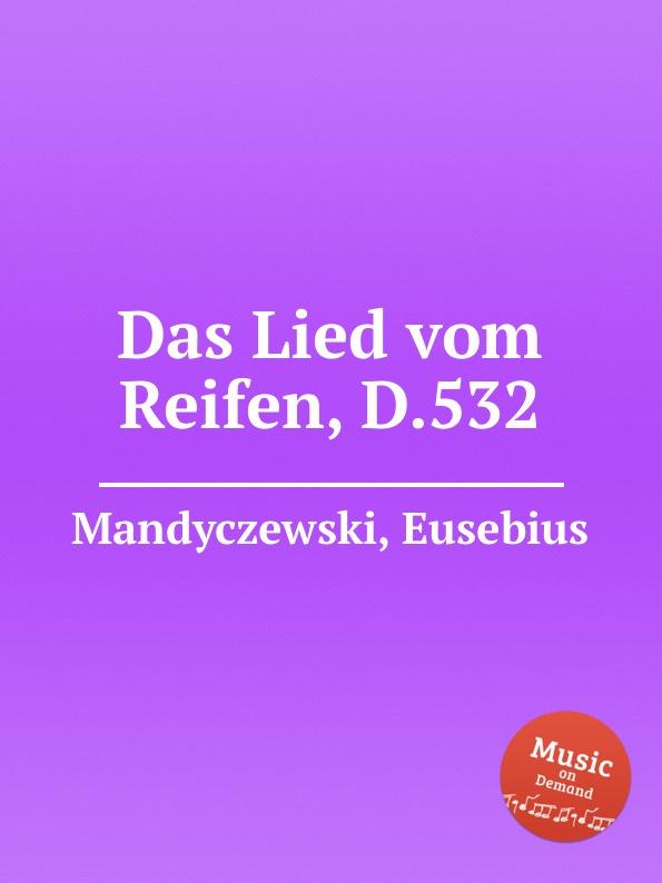 лучшая цена E. Mandyczewski Das Lied vom Reifen, D.532