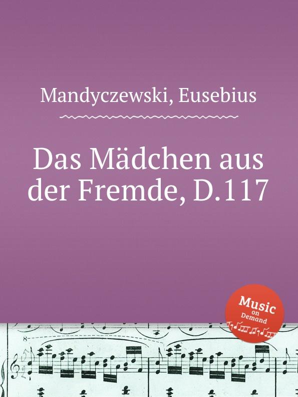 лучшая цена E. Mandyczewski Das Madchen aus der Fremde, D.117