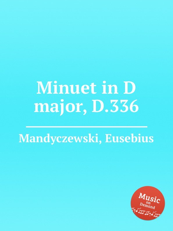 E. Mandyczewski Minuet in D major, D.336 e mandyczewski don gayseros d 93