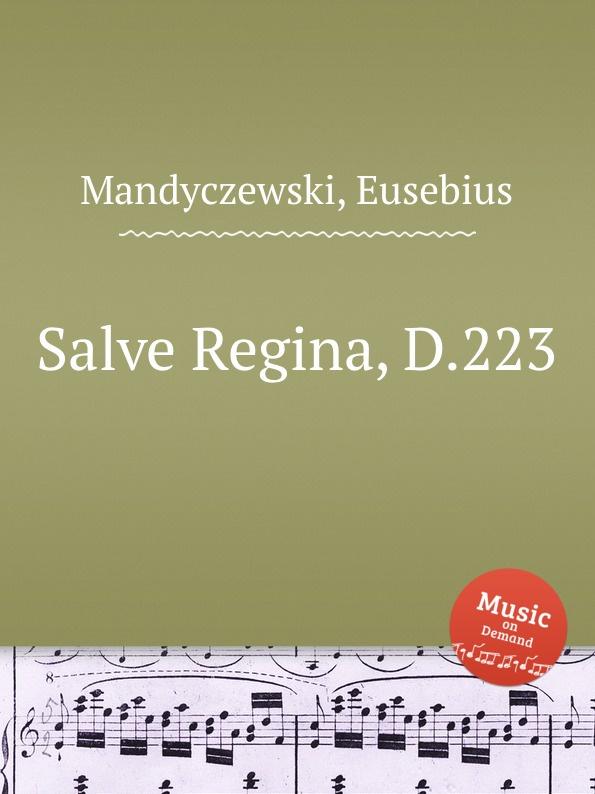 E. Mandyczewski Salve Regina, D.223 e mandyczewski salve regina d 223