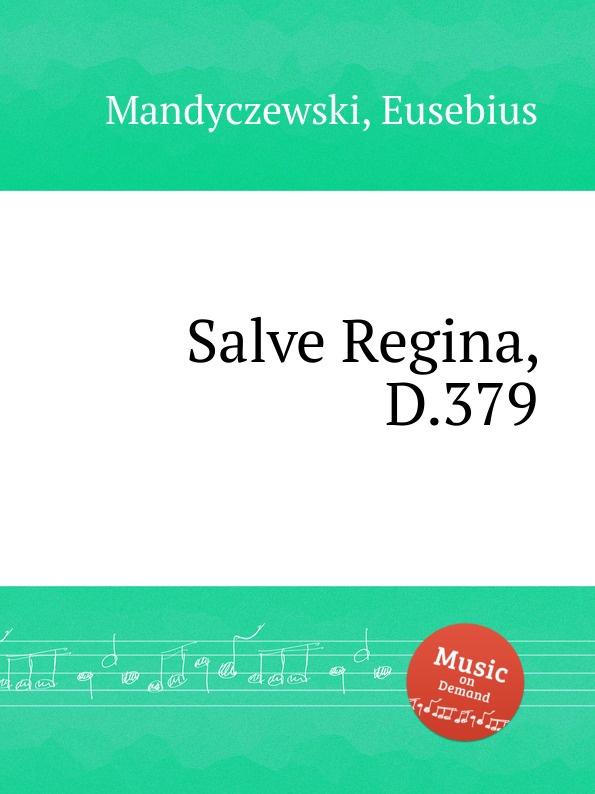 E. Mandyczewski Salve Regina, D.379 e mandyczewski salve regina d 223