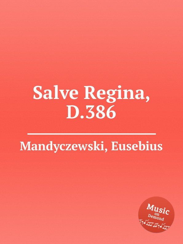E. Mandyczewski Salve Regina, D.386 e mandyczewski salve regina d 223