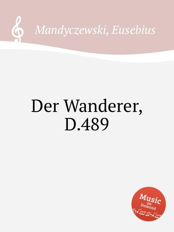 E. Mandyczewski Der Wanderer, D.489