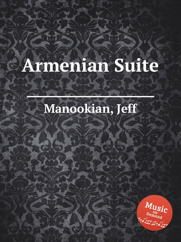 J. Manookian Armenian Suite цена