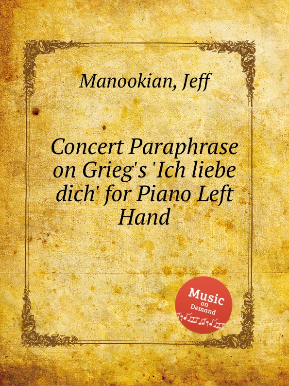 лучшая цена J. Manookian Concert Paraphrase on Grieg.s .Ich liebe dich. for Piano Left Hand