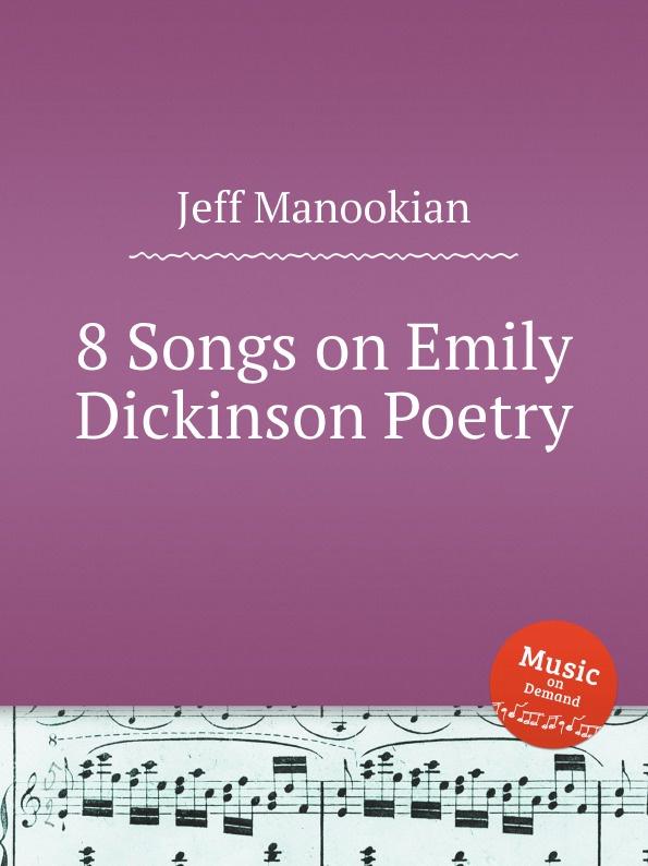J. Manookian 8 Songs on Emily Dickinson Poetry