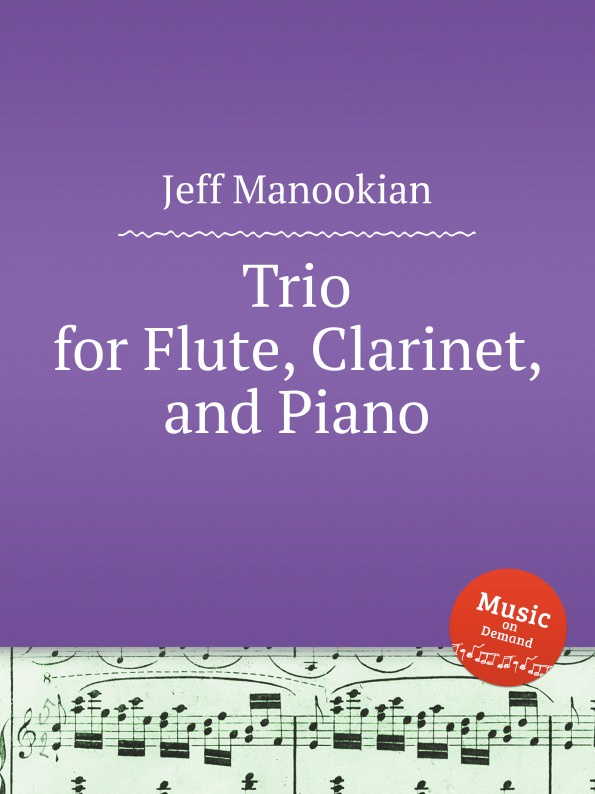 J. Manookian Trio for Flute, Clarinet, and Piano s kristinkov trio for clarinet violin and piano
