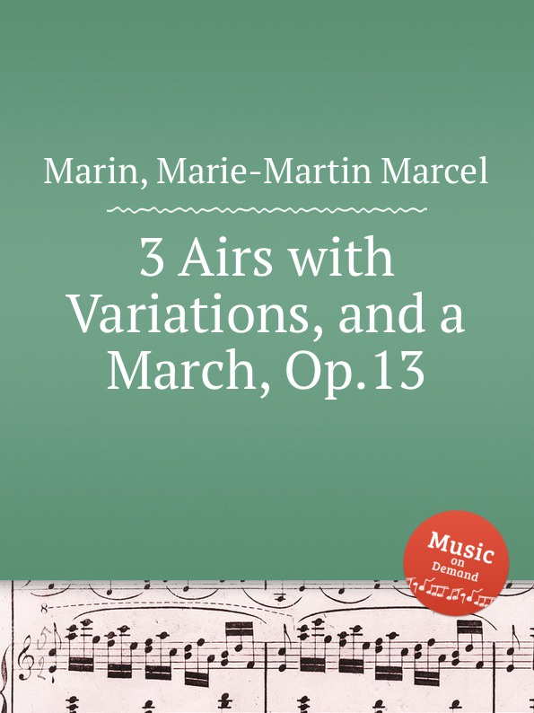 M.M. Marin 3 Airs with Variations, and a March, Op.13 g saenger fantasias and paraphrases on popular folksongs and airs op 109