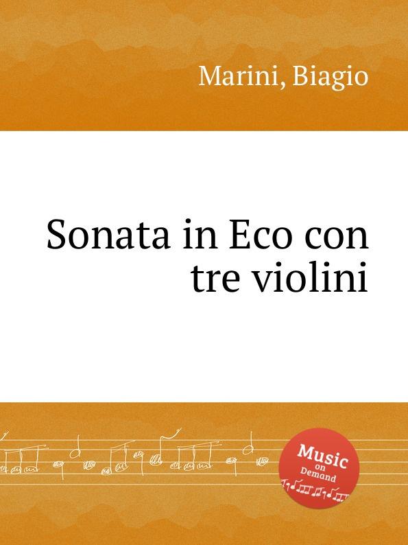 B. Marini Sonata in Eco con tre violini b marini sonata sopra la monica