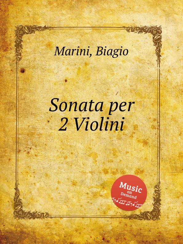 B. Marini Sonata per 2 Violini b marini sonata sopra la monica