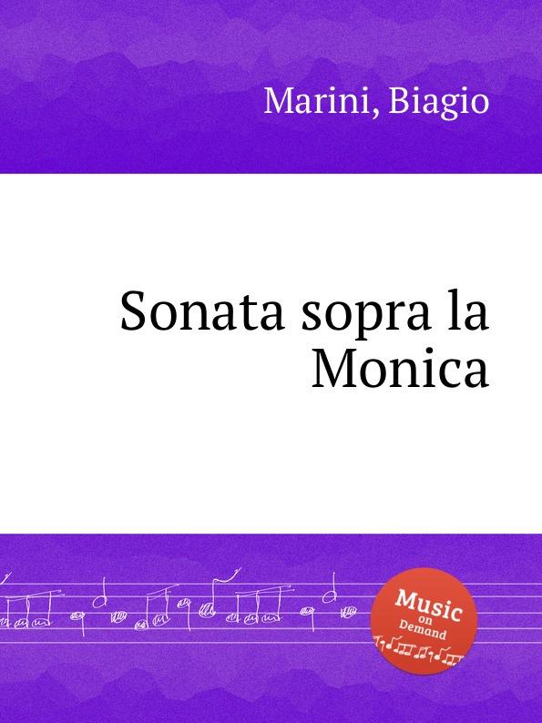 B. Marini Sonata sopra la Monica b marini sonata sopra la monica
