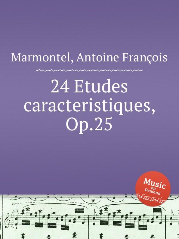 A.F. Marmontel 24 Etudes caracteristiques, Op.25