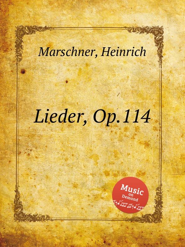 лучшая цена H. Marschner Lieder, Op.114