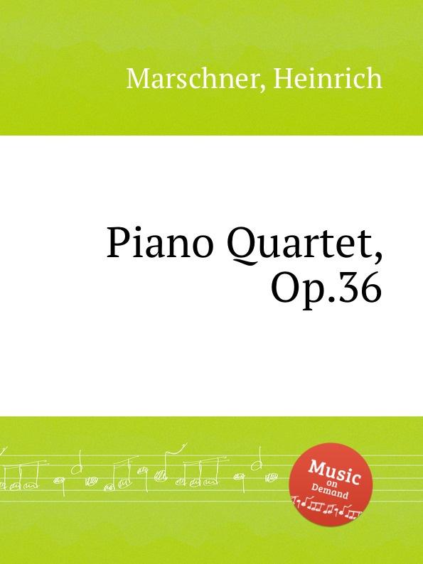 лучшая цена H. Marschner Piano Quartet, Op.36
