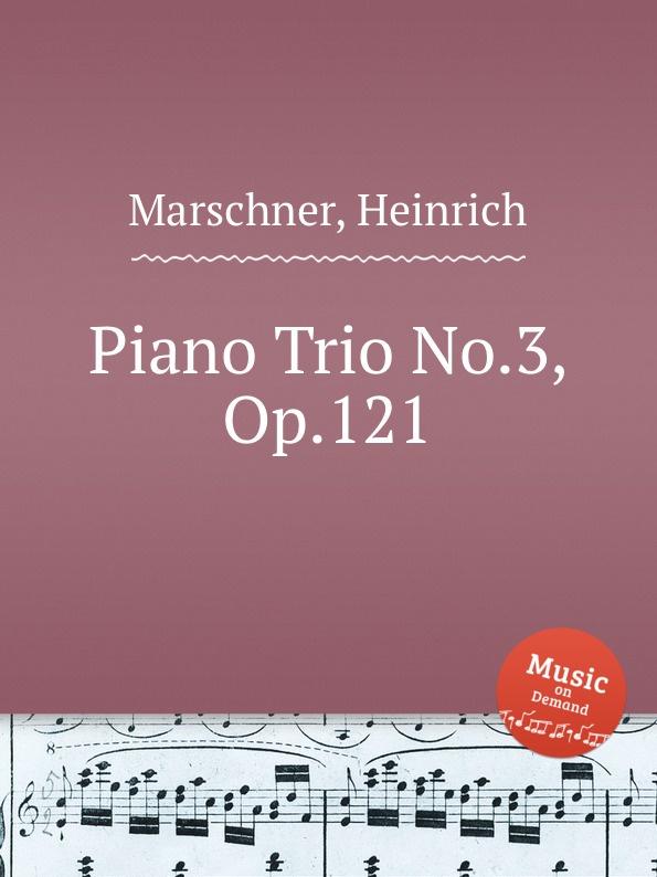 лучшая цена H. Marschner Piano Trio No.3, Op.121