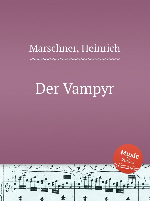 H. Marschner Der Vampyr