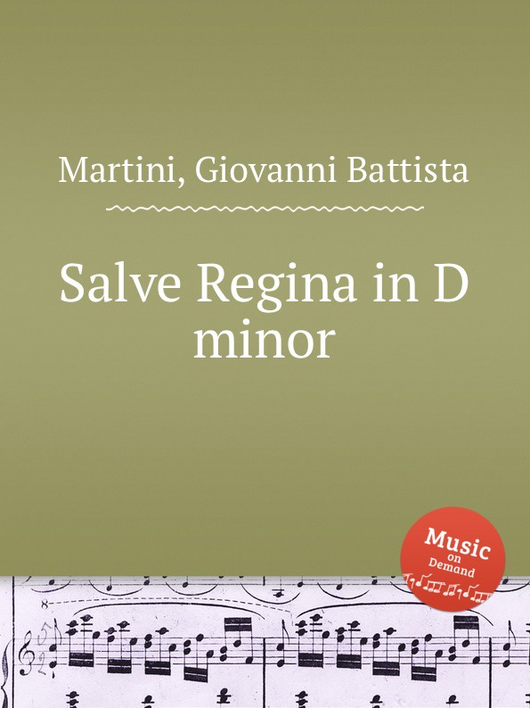 G.B. Martini Salve Regina in D minor e mandyczewski salve regina d 223