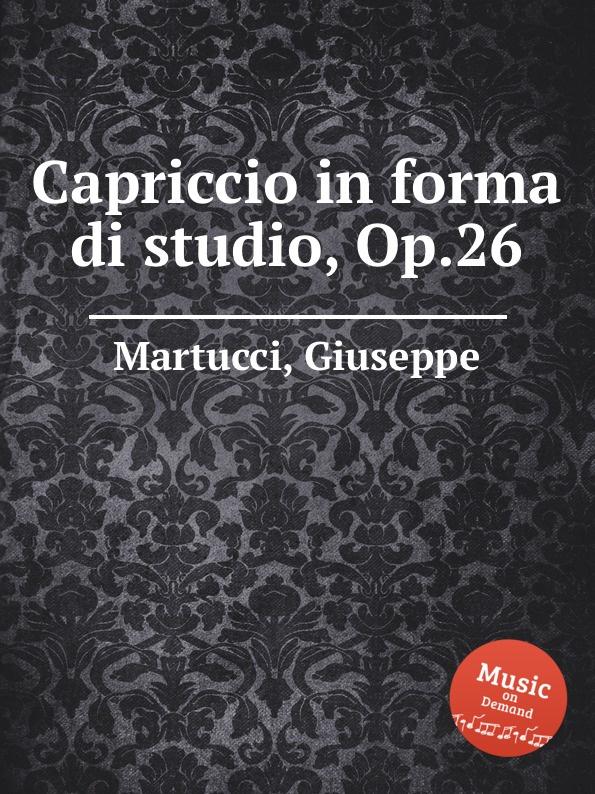 G. Martucci Capriccio in forma di studio, Op.26 g martucci tempo di mazurka op 11