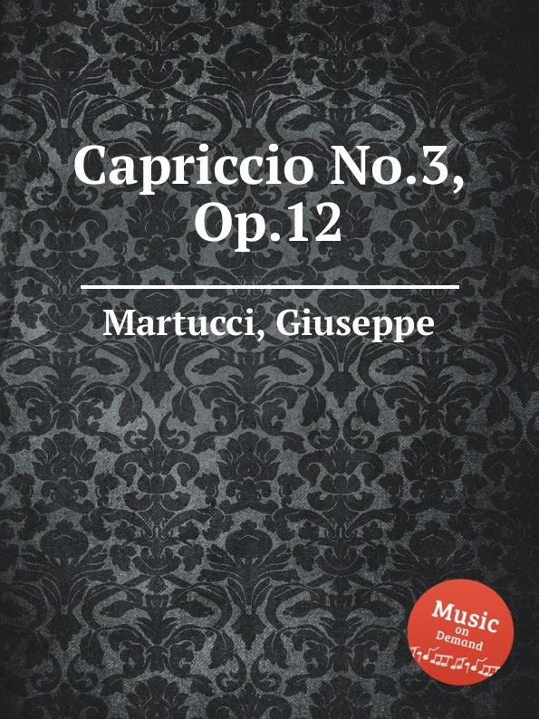 G. Martucci Capriccio No.3, Op.12 g martucci tempo di mazurka op 11