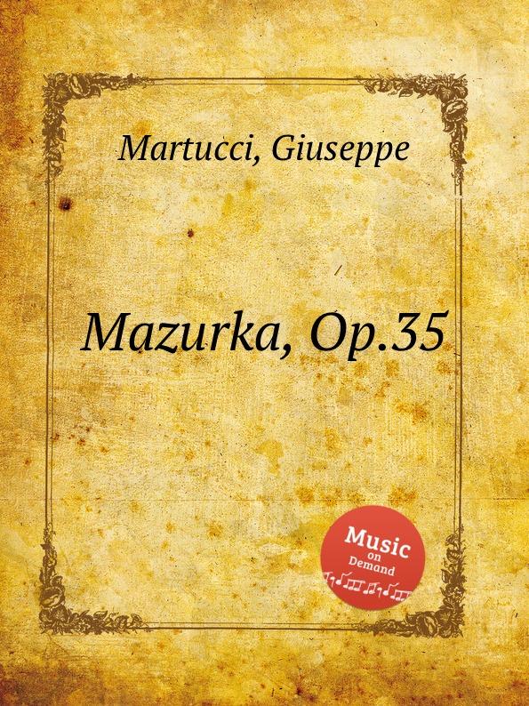 G. Martucci Mazurka, Op.35 g martucci tempo di mazurka op 11
