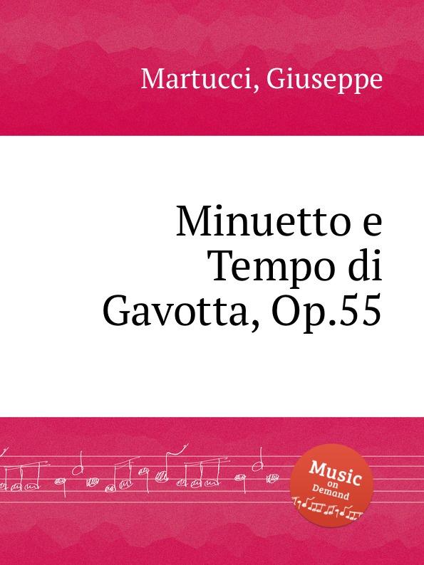 G. Martucci Minuetto e Tempo di Gavotta, Op.55 g martucci 4 piano pieces op 31