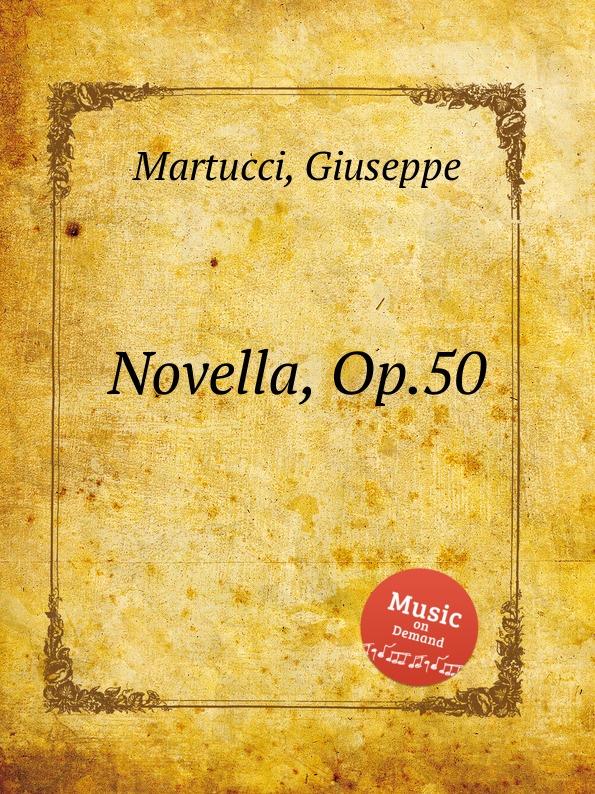 G. Martucci Novella, Op.50 g martucci 4 piano pieces op 31