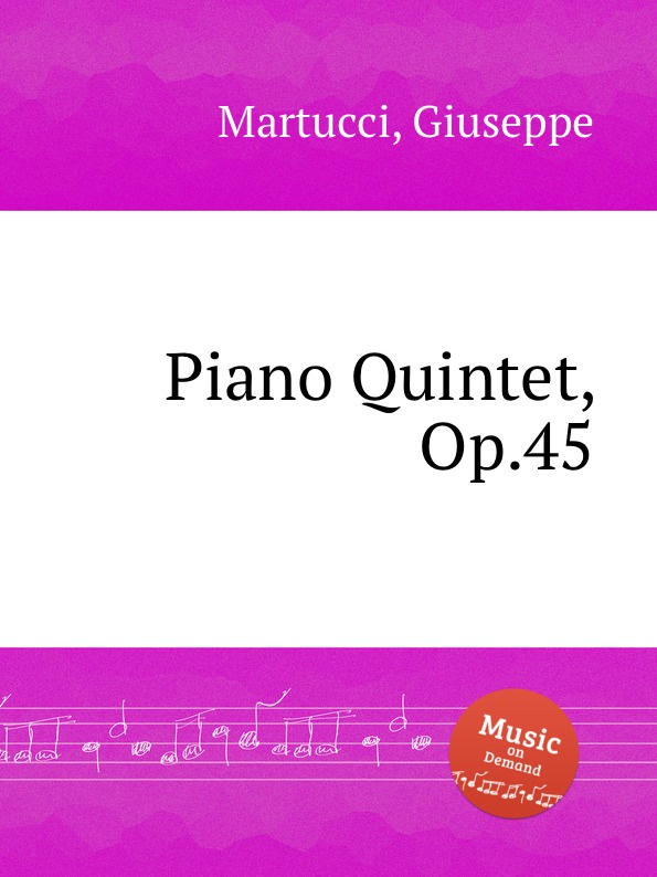G. Martucci Piano Quintet, Op.45 g martucci piano sonata op 34