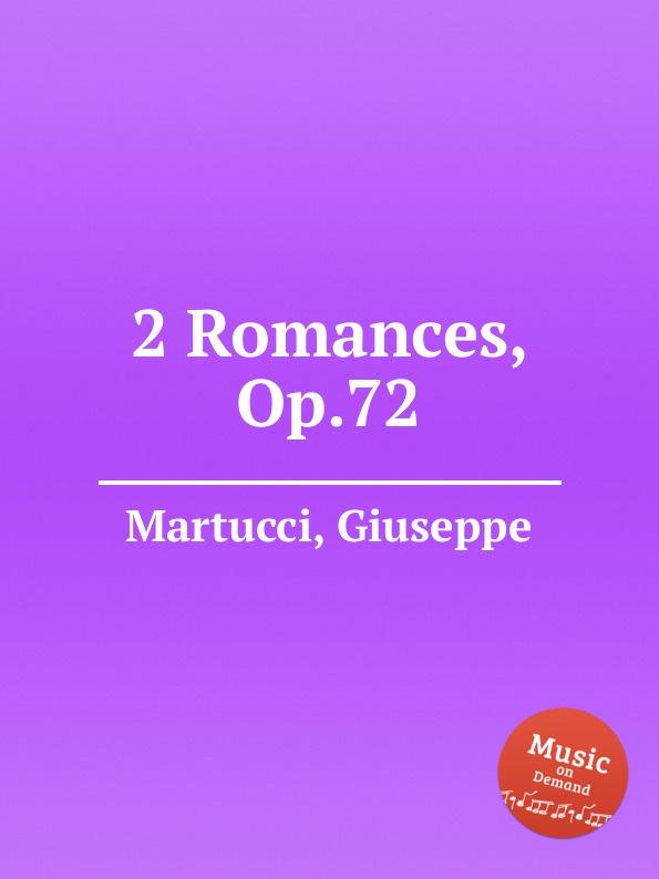 G. Martucci 2 Romances, Op.72 g martucci tempo di mazurka op 11