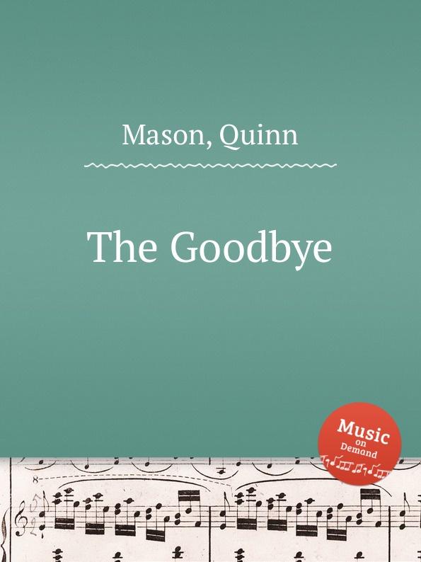 Q. Mason The Goodbye q mason heaven