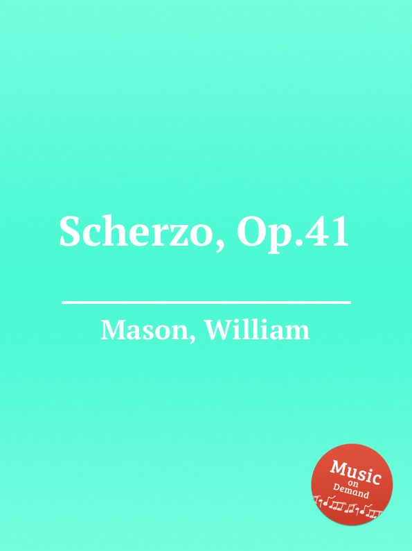 W. Mason Scherzo, Op.41 w mason scherzo and novelette op 31