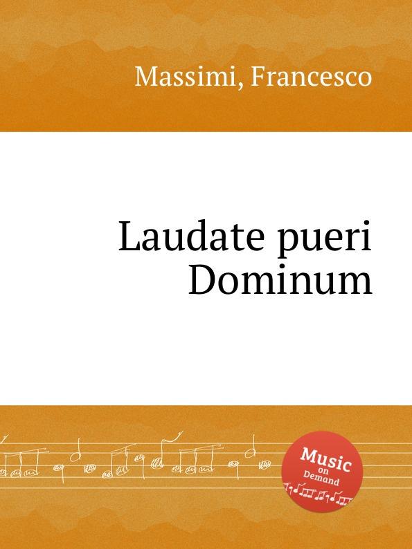 F. Massimi Laudate pueri Dominum j rastrelli laudate dominum in g major