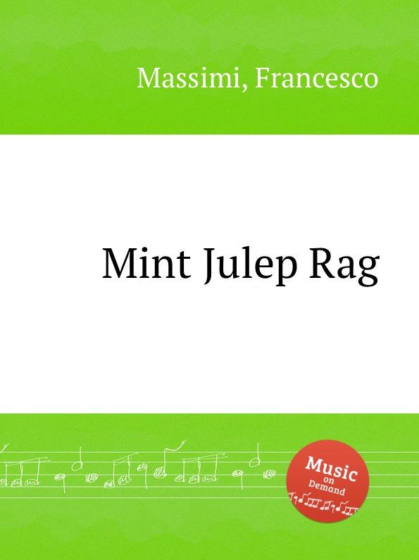 F. Massimi Mint Julep Rag ernesto forlini massimi i massimi di amatrice