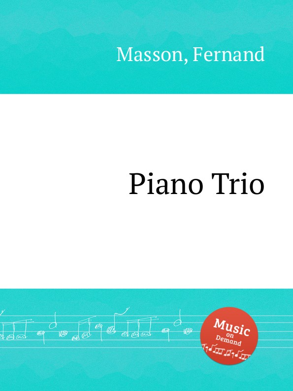 F. Masson Piano Trio f masson piano trio