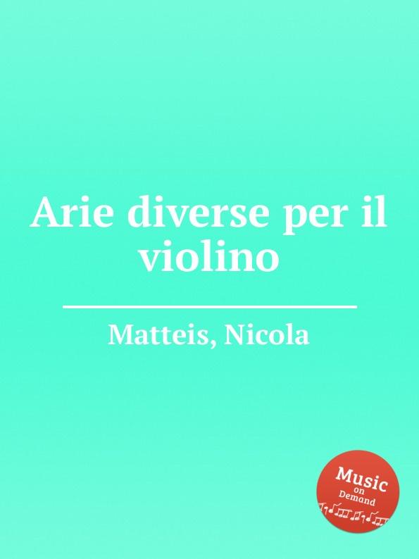 N. Matteis Arie diverse per il violino n matteis arie diverse per il violino