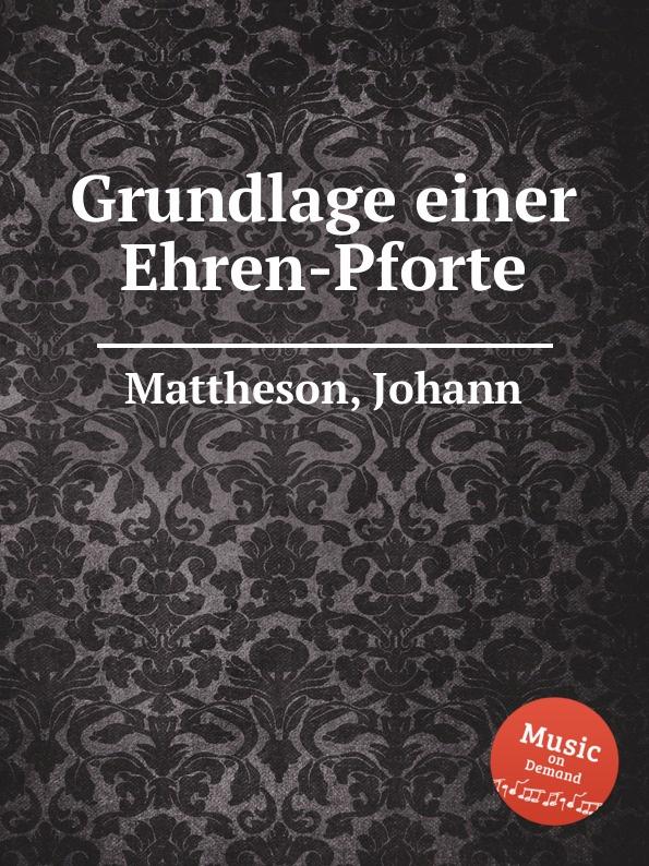J. Mattheson Grundlage einer Ehren-Pforte смеситель kaiser sharp 64022