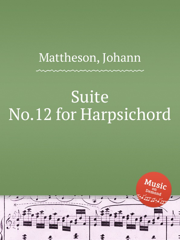 J. Mattheson Suite No.12 for Harpsichord недорого