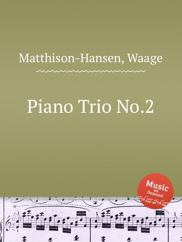 лучшая цена W. Matthison-Hansen Piano Trio No.2
