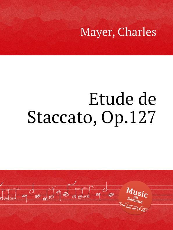 C. Mayer Etude de Staccato, Op.127 джинсы staccato