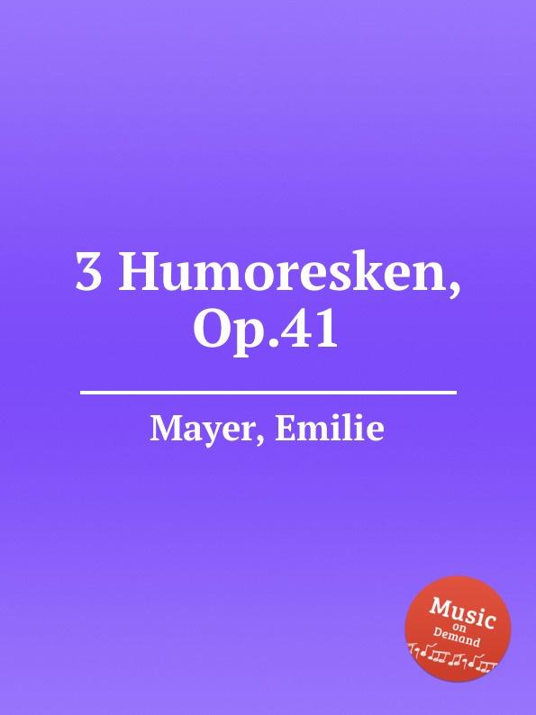 E. Mayer 3 Humoresken, Op.41