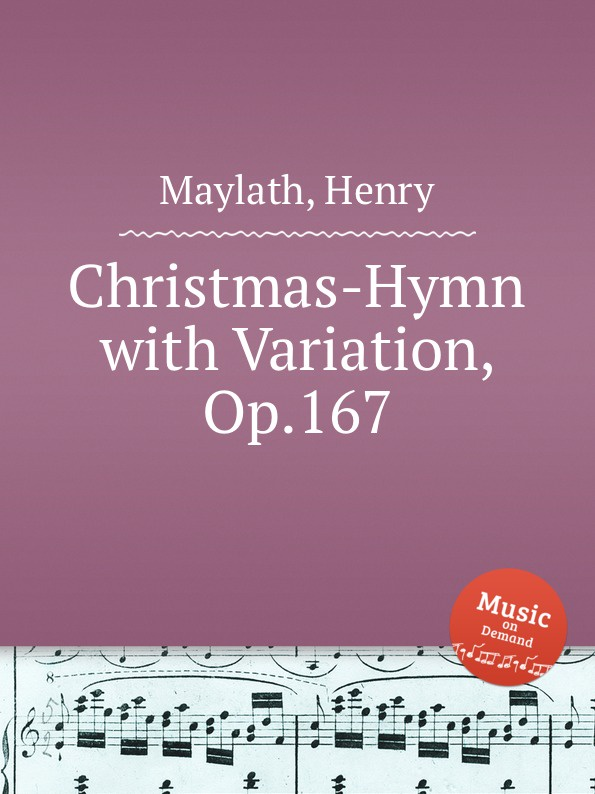 H. Maylath Christmas-Hymn with Variation, Op.167