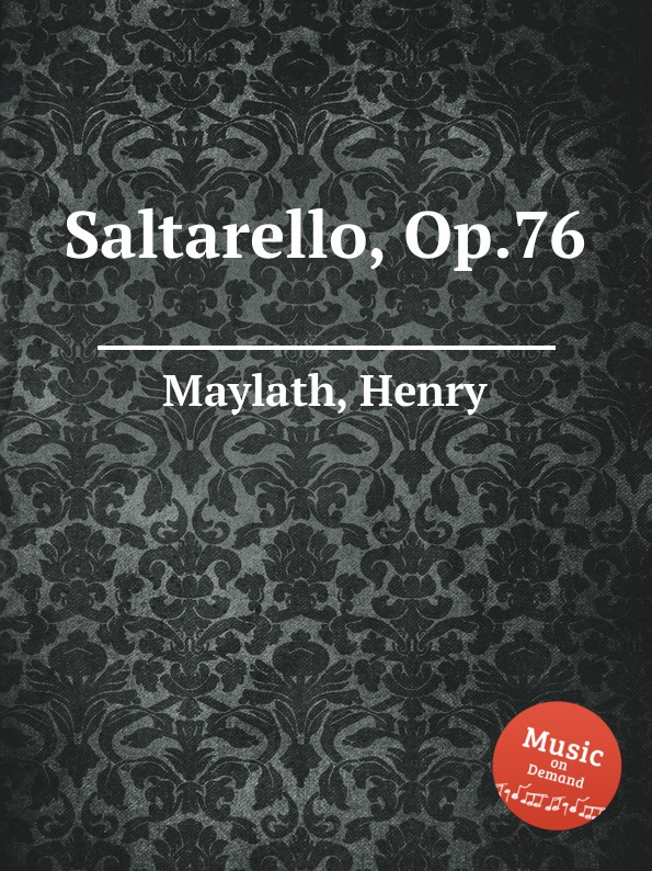 H. Maylath Saltarello, Op.76 цена и фото