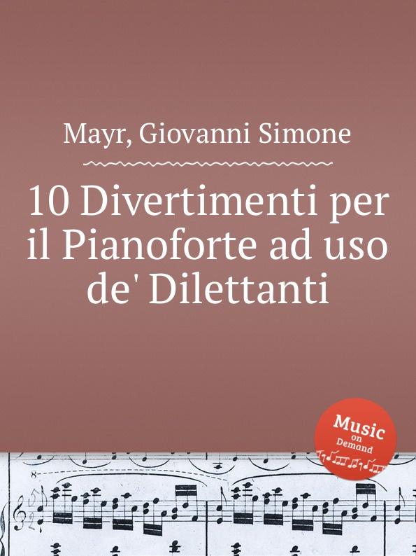 G.S. Mayr 10 Divertimenti per il Pianoforte ad uso de. Dilettanti harry de meville segeln auf klassischen jachten